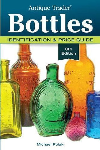 Antique Trader Bottles: Identification & Price Guide