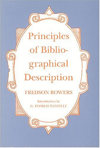 Principles of Bibliographical Description (St. Paul's Bibliographies)
