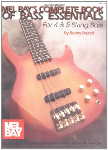Mel Bay's Complete Book of Bass Essentials for 4 & 5 String Bass