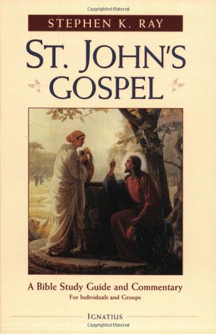 St. John's Gospel: A Bible Study Guide and Commentary for Individuals and Groups