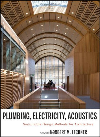Plumbing, Electricity, Acoustics: Sustainable Design Methods for Architecture