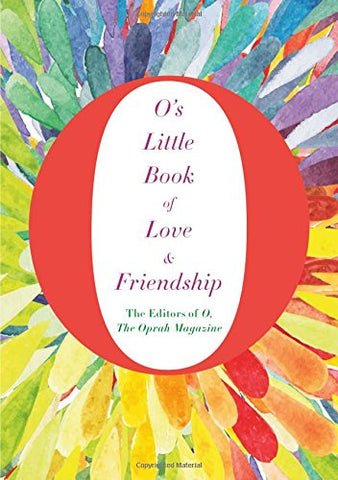 O's Little Book of Love & Friendship (O's Little Books/Guides)
