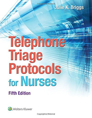 Telephone Triage Protocols for Nurses (Briggs, Telephone Triage Protocols for Nurses098227)