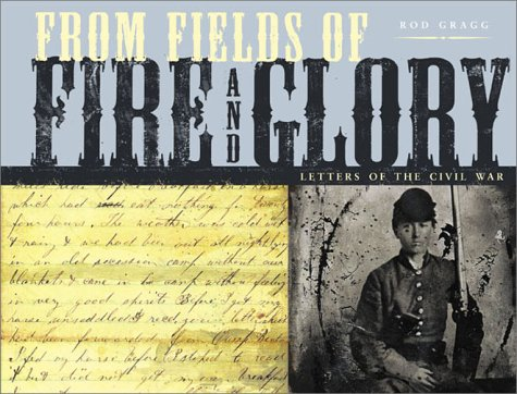From Fields of Fire and Glory: Letters of the Civil War