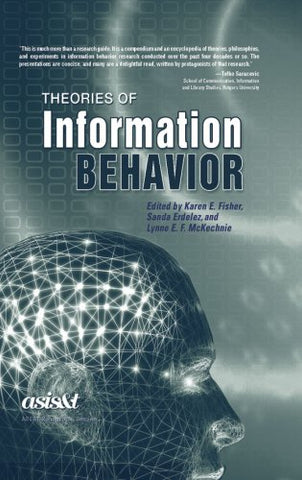 Theories of Information Behavior (Asist Monograph)
