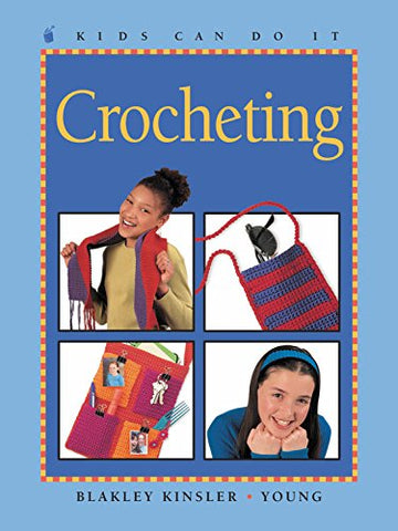 Crocheting (Kids Can Do It)