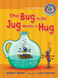 The Bug in the Jug Wants a Hug: A Short Vowel Sounds Book (Sounds Like Reading)