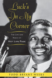 Luck's In My Corner: The Life and Music of Hot Lips Page