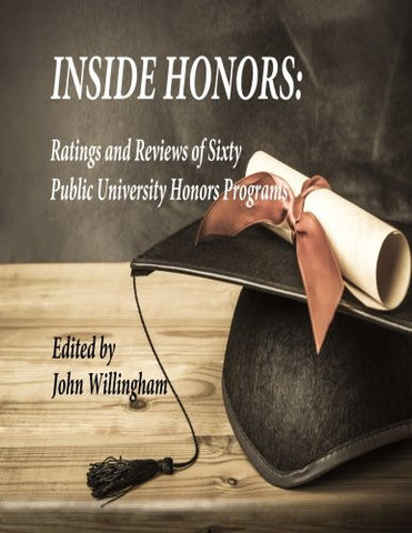 INSIDE HONORS: Ratings and Reviews of Sixty Public University Honors Programs