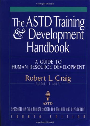 The ASTD Training and Development Handbook: A Guide to Human Resource Development