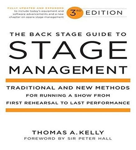 The Back Stage Guide to Stage Management, 3rd Edition: Traditional and New Methods for Running a Show from First Rehearsal to Last Performan