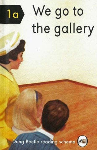 We Go to the Gallery (Dung Beetle Reading Scheme 1a)