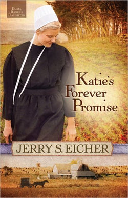 Katie's Forever Promise (Emma Raber's Daughter)