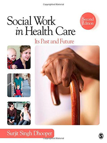 Social Work in Health Care: Its Past and Future (SAGE Sourcebooks for the Human Services)