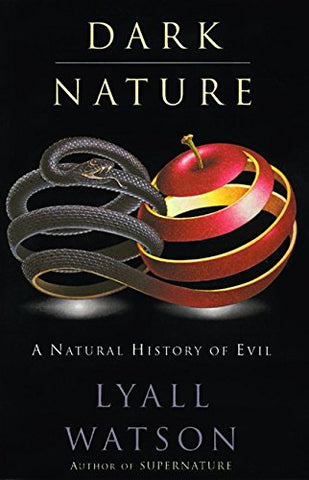 Dark Nature: Natural History of Evil, A