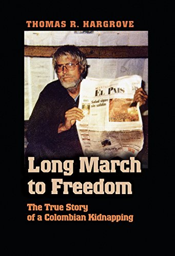 Long March to Freedom: The True Story of a Colombian Kidnapping