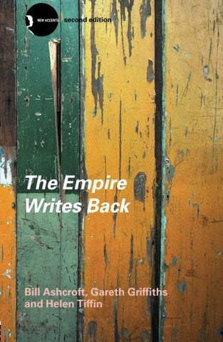 The Empire Writes Back: Theory and Practice in Post-Colonial Literatures (New Accents)