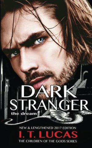 Dark Stranger The Dream: New & Lengthened 2017 Edition (The Children Of The Gods Paranormal Romance Series) (Volume 1)