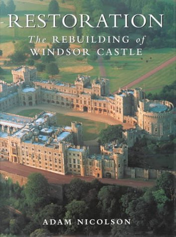 Restoration: The Rebuilding of Windsor Castle