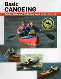 Basic Canoeing: All the Skills and Tools You Need to Get Started (How To Basics)