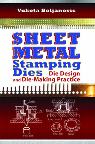 Sheet Metal Stamping Dies: Die Design and Die-Making Practice