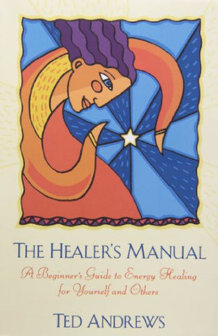 The Healer's Manual: A Beginner's Guide to Energy Healing for Yourself and Others (Llewellyn's Health and Healing Series)