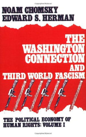 The Washington Connection and Third World Fascism (The Political Economy of Human Rights - Volume I)