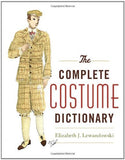 The Complete Costume Dictionary