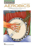 Banjo Aerobics: A 50-Week Workout Program for Developing, Improving and Maintaining Banjo Technique (Book & Online Audio)