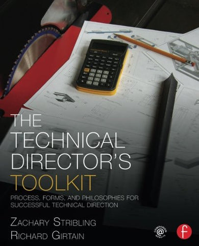 The Technical Director's Toolkit: Process, Forms, and Philosophies for Successful Technical Direction (The Focal Press Toolkit Series)