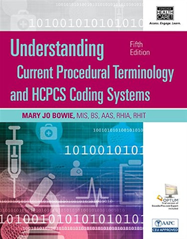 Understanding Current Procedural Terminology and HCPCS Coding Systems, Spiral bound Version (MindTap Course List)