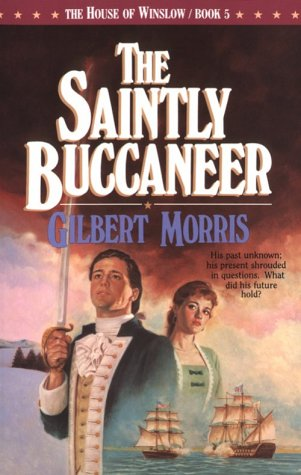 The Saintly Buccaneer (The House of Winslow #5)