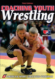 Coaching Youth Wrestling - 3rd Edition (Coaching Youth Sports Series)