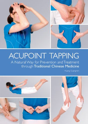 Acupoint Tapping: A Natural Way for Prevention and Treatment through Traditional Chinese Medicine