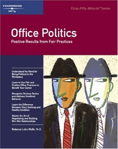 Crisp: Office Politics: Positive Results from Fair Practices (CRISP FIFTY-MINUTE SERIES)