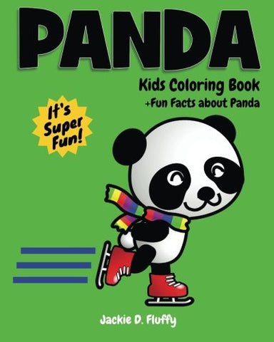 Panda Kids Coloring Book +Fun Facts about Panda: Children Activity Book for Boys & Girls Age 3-8, with 30 Super Fun Coloring Pages of Panda,