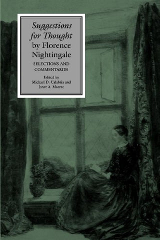Suggestions for Thought by Florence Nightingale: Selections and Commentaries (Studies in Health, Illness, and Caregiving)