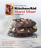 The Complete KitchenAid® Stand Mixer Cookbook