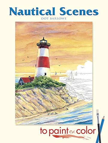 Nautical Scenes to Paint or Color (Dover Art Coloring Book)