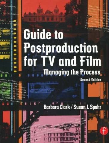 Guide to Postproduction for TV and Film: Managing the Process