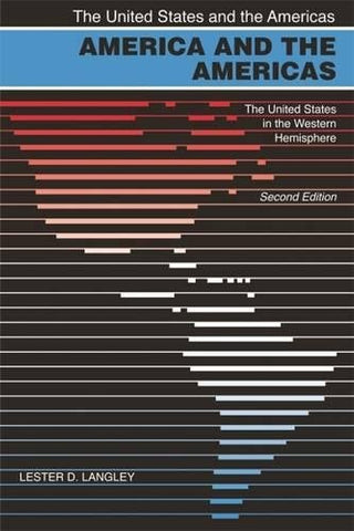 America and the Americas: The United States in the Western Hemisphere (The United States and the Americas Ser.)