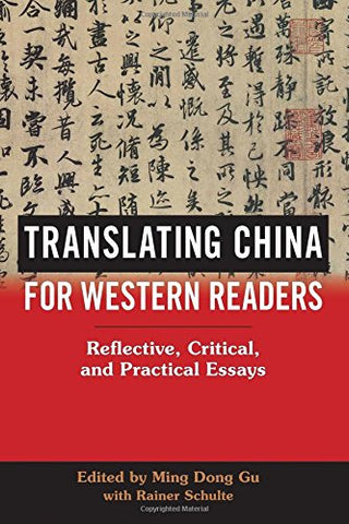 Translating China for Western Readers: Reflective, Critical, and Practical Essays (SUNY series in Chinese Philosophy and Culture)