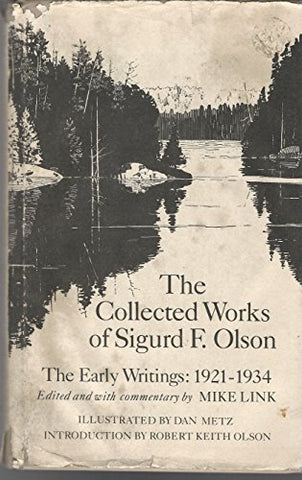 Collected Works of Sigurd F. Olson: The Early Writings, 1921-1934
