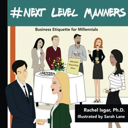 #Next Level Manners: Business Etiquette for Millennials