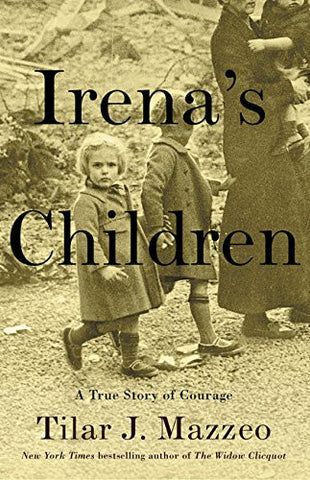 Irena's Children: The Extraordinary Story of the Woman Who Saved 2,500 Children from the Warsaw Ghetto (Thorndike Press Large Print Popular