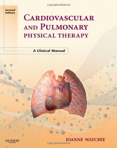 Cardiovascular and Pulmonary Physical Therapy: A Clinical Manual, 2e