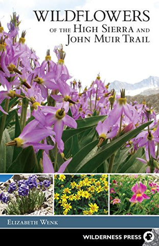Wildflowers of the High Sierra and John Muir Trail