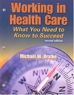 Working in Health Care: What You Need to Know to Succeed