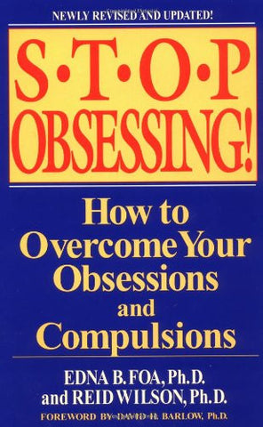 Stop Obsessing!: How to Overcome Your Obsessions and Compulsions (Revised Edition)