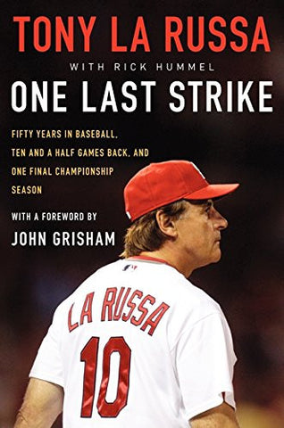 One Last Strike: Fifty Years in Baseball, Ten and a Half Games Back, and One Final Championship Season
